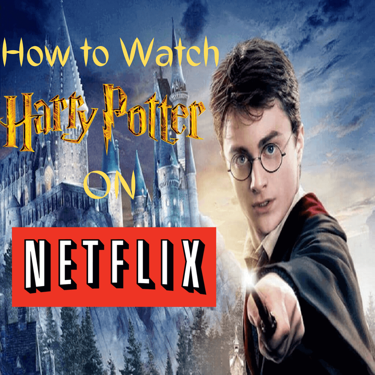 Is Harry Potter on Netflix in 2021 - Yes! But Only in Turkey