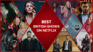 From Sherlock to The Crown, Enjoy the Best British Shows on Netflix