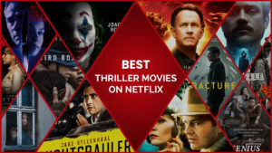 30 Best Thriller Movies on Netflix Full of Suspense and Mystery