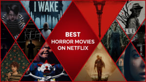 40 Best Horror Movies on Netflix Enough to Give You Nightmares
