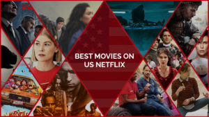 30 Best Movies on US Netflix You Can't Miss [Updated October 2021]